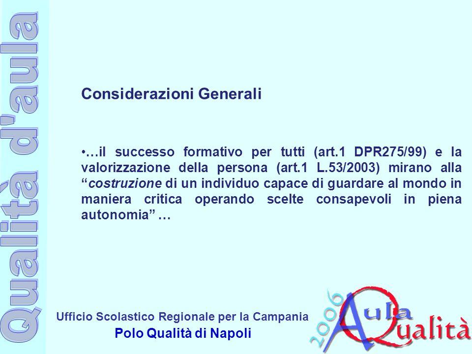 Ufficio Scolastico Regionale per la Campania Polo Qualità di Napoli Considerazioni Generali …il successo formativo per tutti (art.1 DPR275/99) e la va