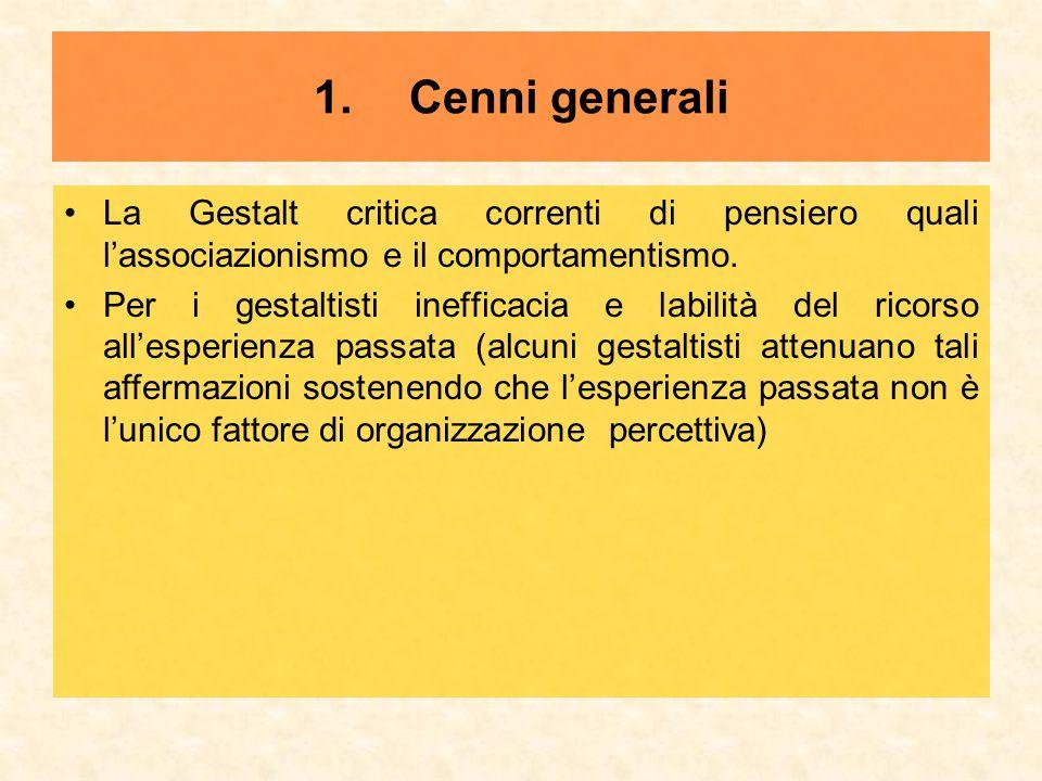 La Gestalt critica correnti di pensiero quali l'associazionismo e il comportamentismo. Per i gestaltisti inefficacia e labilità del ricorso all'esperi