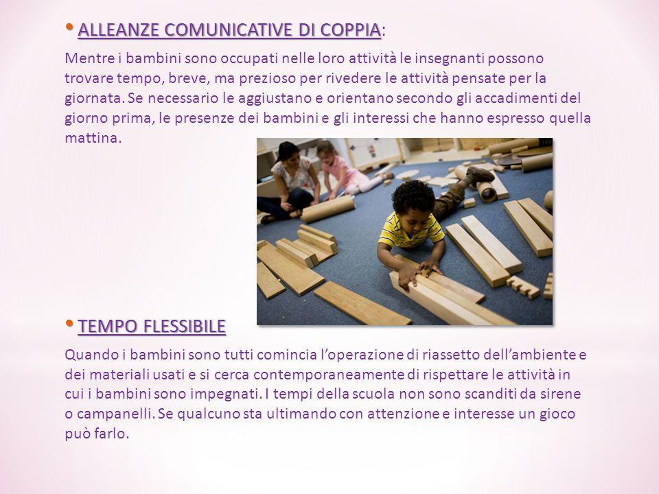 ALLEANZE COMUNICATIVE DI COPPIA ALLEANZE COMUNICATIVE DI COPPIA: Mentre i bambini sono occupati nelle loro attività le insegnanti possono trovare temp