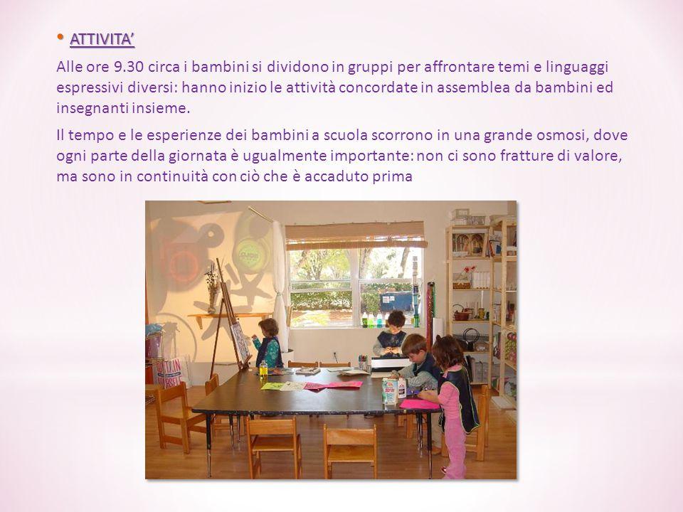 ATTIVITA' ATTIVITA' Alle ore 9.30 circa i bambini si dividono in gruppi per affrontare temi e linguaggi espressivi diversi: hanno inizio le attività c