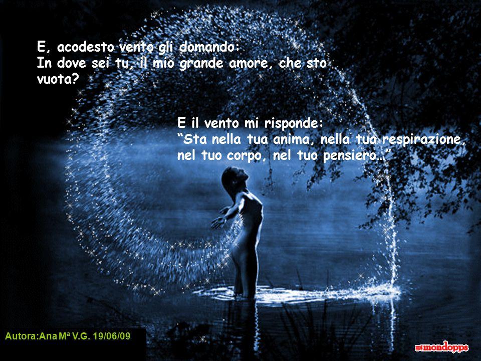 Autora:Ana Mª V.G 19/06/09 Sento un mormorio… sei tu quello che mi parla.