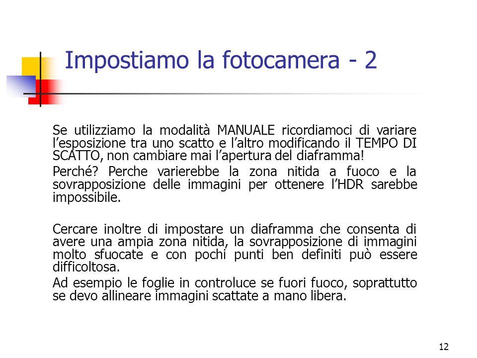 12 Impostiamo la fotocamera - 2 Se utilizziamo la modalità MANUALE ricordiamoci di variare l'esposizione tra uno scatto e l'altro modificando il TEMPO
