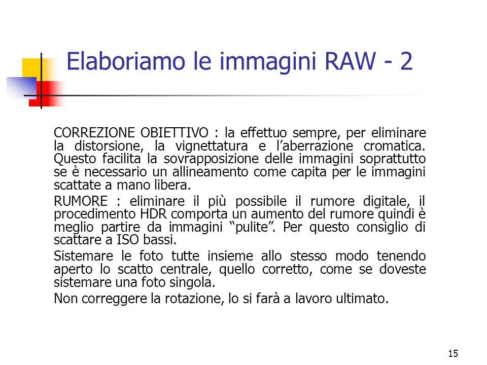 15 Elaboriamo le immagini RAW - 2 CORREZIONE OBIETTIVO : la effettuo sempre, per eliminare la distorsione, la vignettatura e l'aberrazione cromatica.