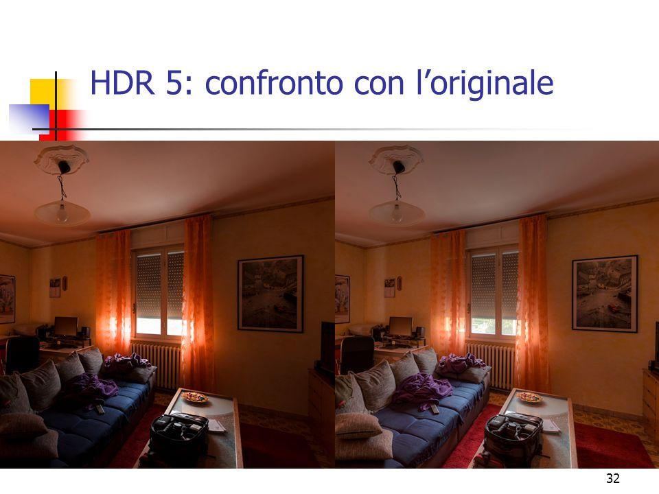 32 HDR 5: confronto con l'originale