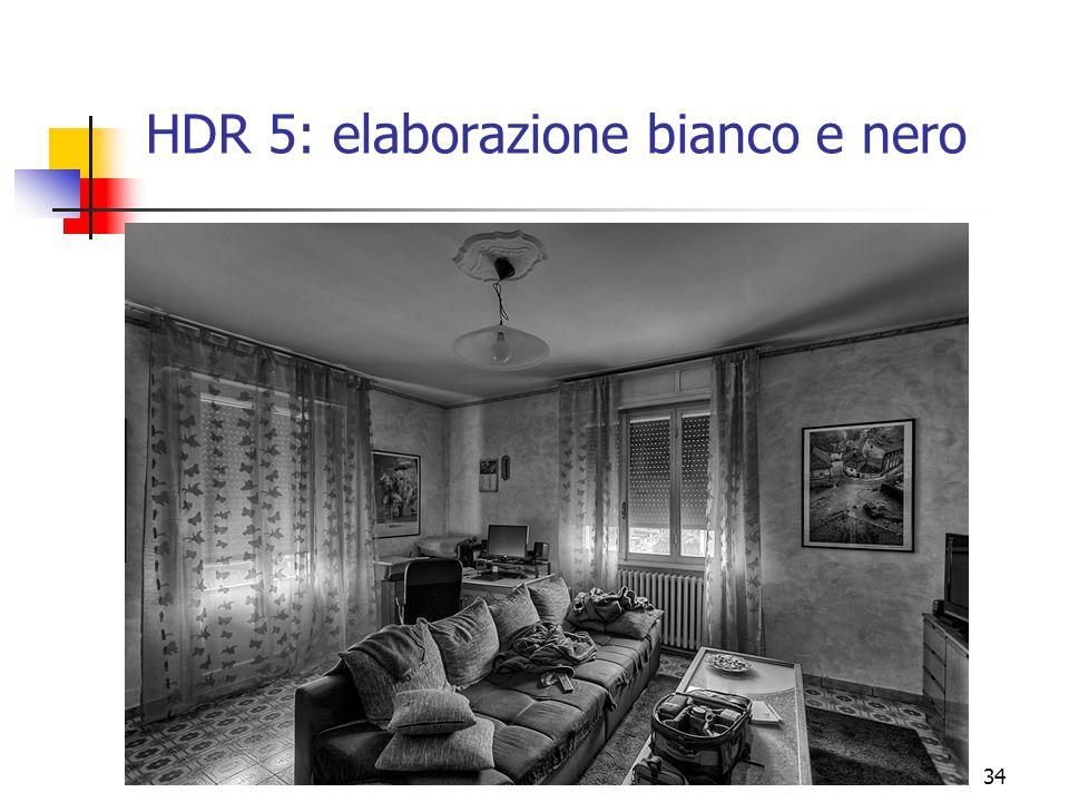 34 HDR 5: elaborazione bianco e nero
