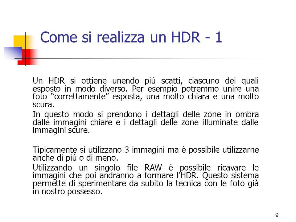 """9 Come si realizza un HDR - 1 Un HDR si ottiene unendo più scatti, ciascuno dei quali esposto in modo diverso. Per esempio potremmo unire una foto """"co"""