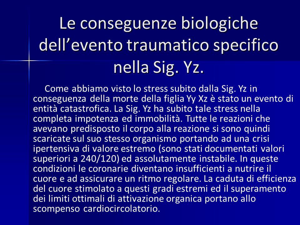 Le conseguenze biologiche dell'evento traumatico specifico nella Sig.
