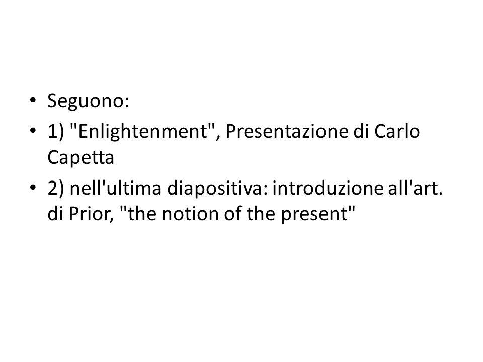 Seguono: 1) Enlightenment , Presentazione di Carlo Capetta 2) nell ultima diapositiva: introduzione all art.