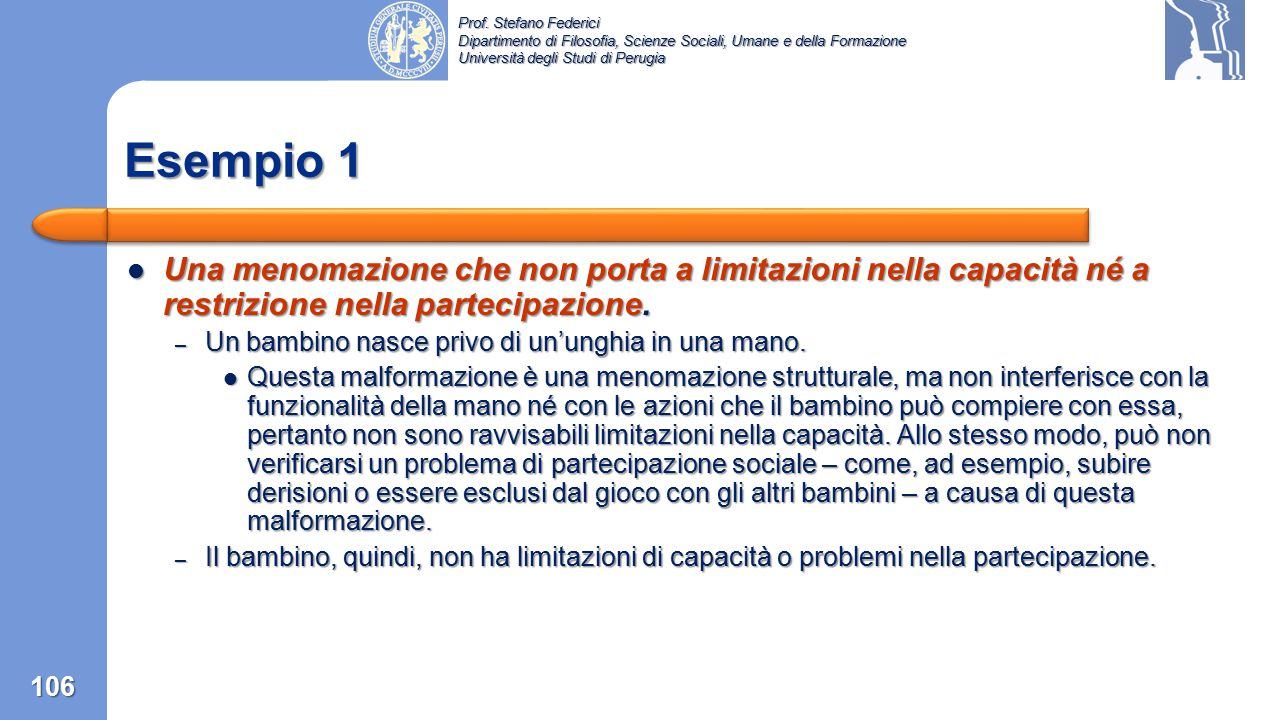 Prof. Stefano Federici Dipartimento di Filosofia, Scienze Sociali, Umane e della Formazione Università degli Studi di Perugia Sclerosi Multipla 105 St