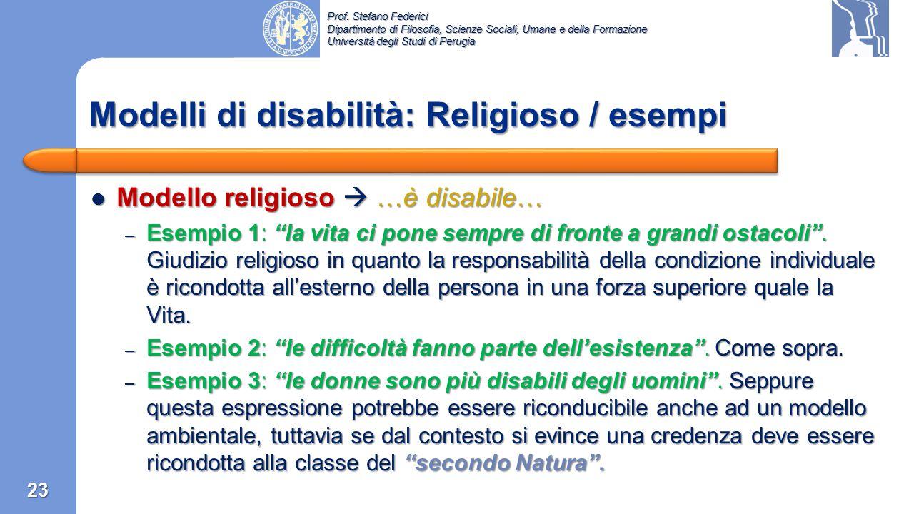 Prof. Stefano Federici Dipartimento di Filosofia, Scienze Sociali, Umane e della Formazione Università degli Studi di Perugia Modello Religioso: Si cl