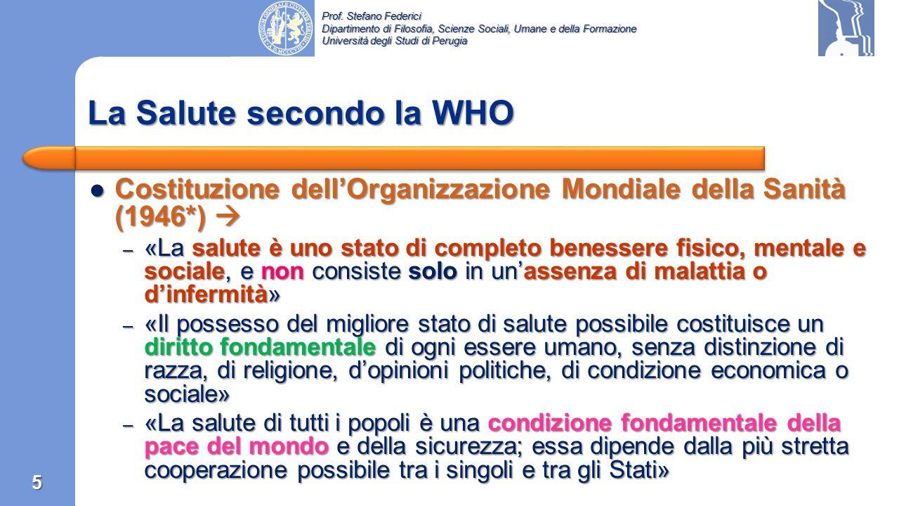 Prof. Stefano Federici Dipartimento di Filosofia, Scienze Sociali, Umane e della Formazione Università degli Studi di Perugia World Health Organizatio