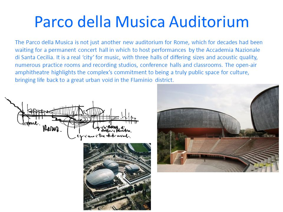 Parco della Musica Auditorium The Parco della Musica is not just another new auditorium for Rome, which for decades had been waiting for a permanent c