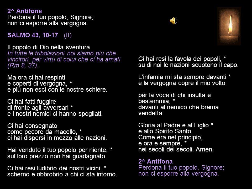 1^ Antifona Tu ci salvi, Signore: celebriamo il tuo nome per sempre.