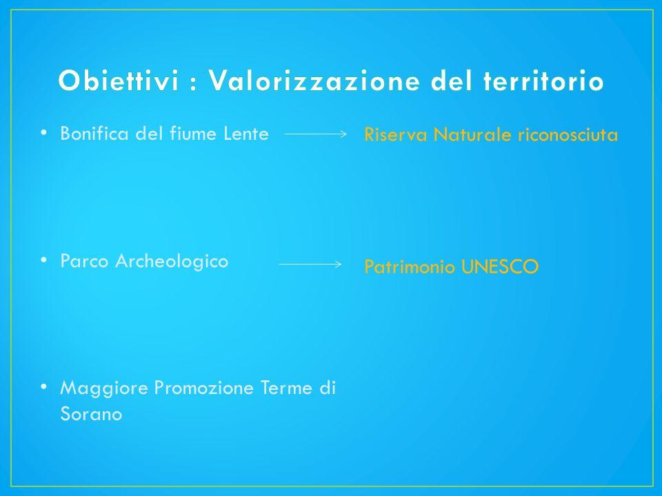 Bonifica del fiume Lente Parco Archeologico Maggiore Promozione Terme di Sorano Riserva Naturale riconosciuta Patrimonio UNESCO