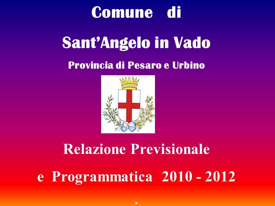 Comune di Sant'Angelo in Vado Provincia di Pesaro e Urbino Relazione Previsionale e Programmatica 2010 - 2012.