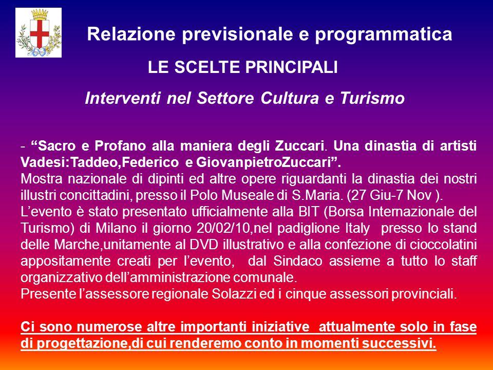 Relazione previsionale e programmatica LE SCELTE PRINCIPALI Interventi nel Settore Cultura e Turismo - Sacro e Profano alla maniera degli Zuccari.