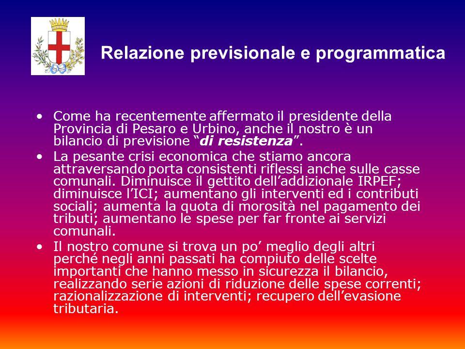 Come ha recentemente affermato il presidente della Provincia di Pesaro e Urbino, anche il nostro è un bilancio di previsione di resistenza .