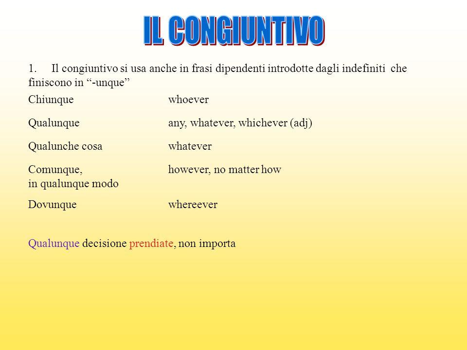 2.Il congiuntivo si usa spesso in frasi relative che seguono a.