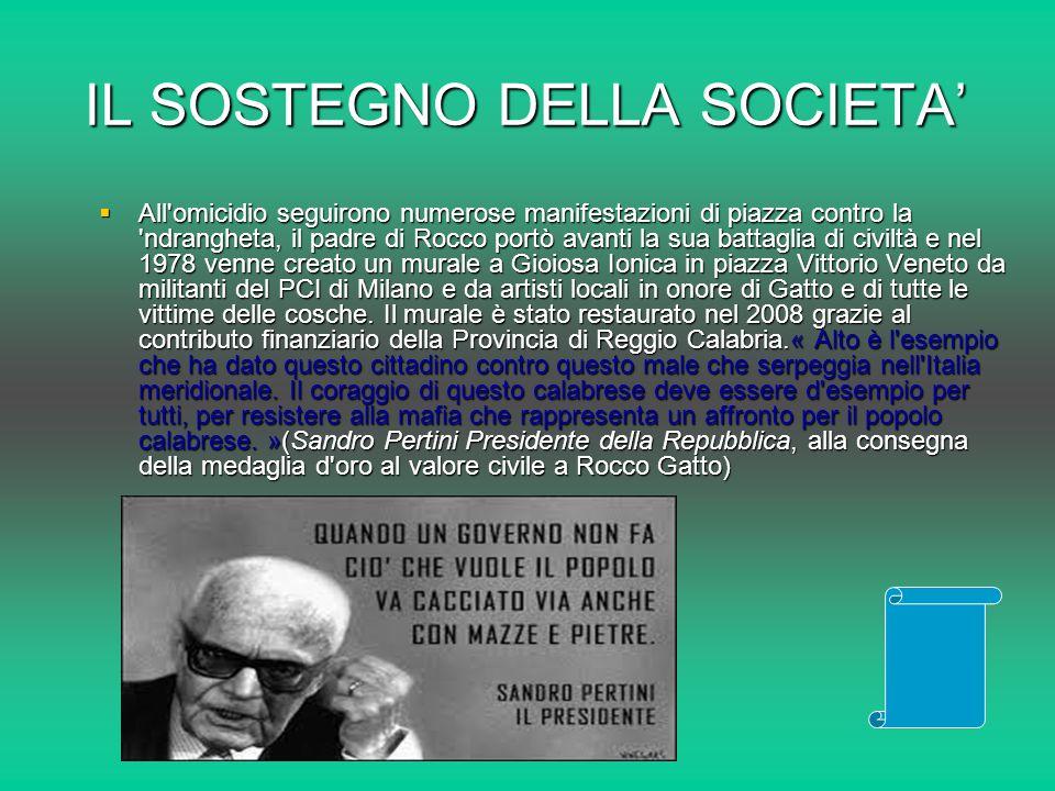 IL PROCESSO  Per l omicidio di Rocco Gatto vengono indagati e rinviati a giudizio Mario Simonetta e Luigi Ursini ( ndrina Ursini) accusati di omicidio ed estorsione aggravata ma il 22 luglio del 1979 vengono assolti per insufficienza di prove dalla Corte d assise di Locri, in Appello il 6 maggio 1986 vengono nuovamente assolti dall accusa di omicidio per insufficienza di prove ma condannati per Estorsione aggravata Mario Simonetta a sette anni di reclusione e Luigi Ursini a Dieci anni di reclusione più due milioni di lire di multa, sentenza che viene confermata dalla Corte Suprema di Cassazione il 14 aprile 1988.