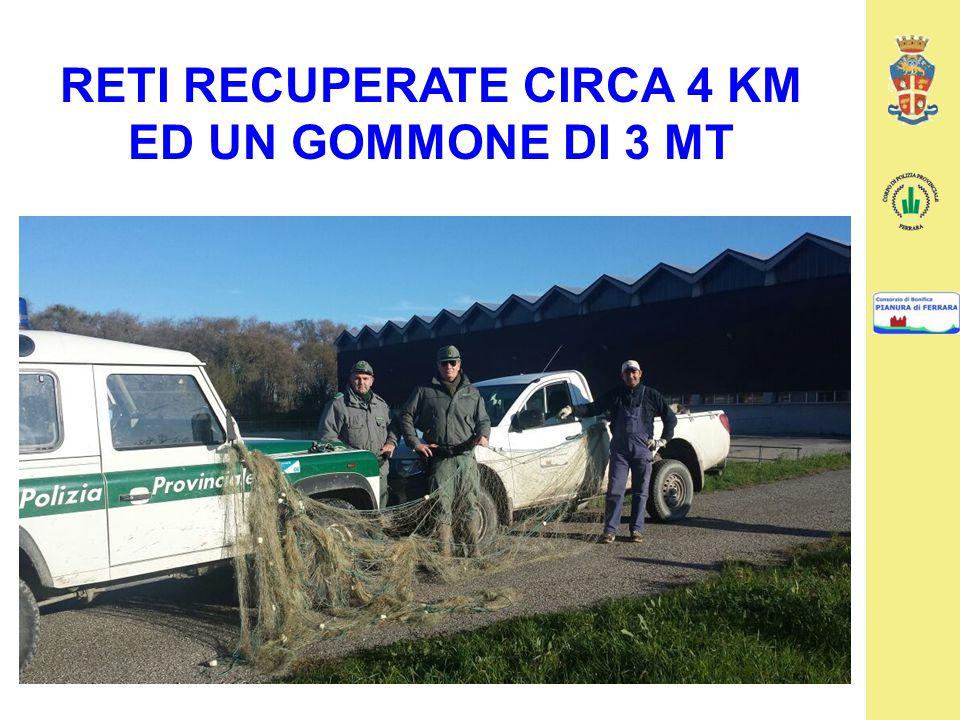 RETI RECUPERATE CIRCA 4 KM ED UN GOMMONE DI 3 MT
