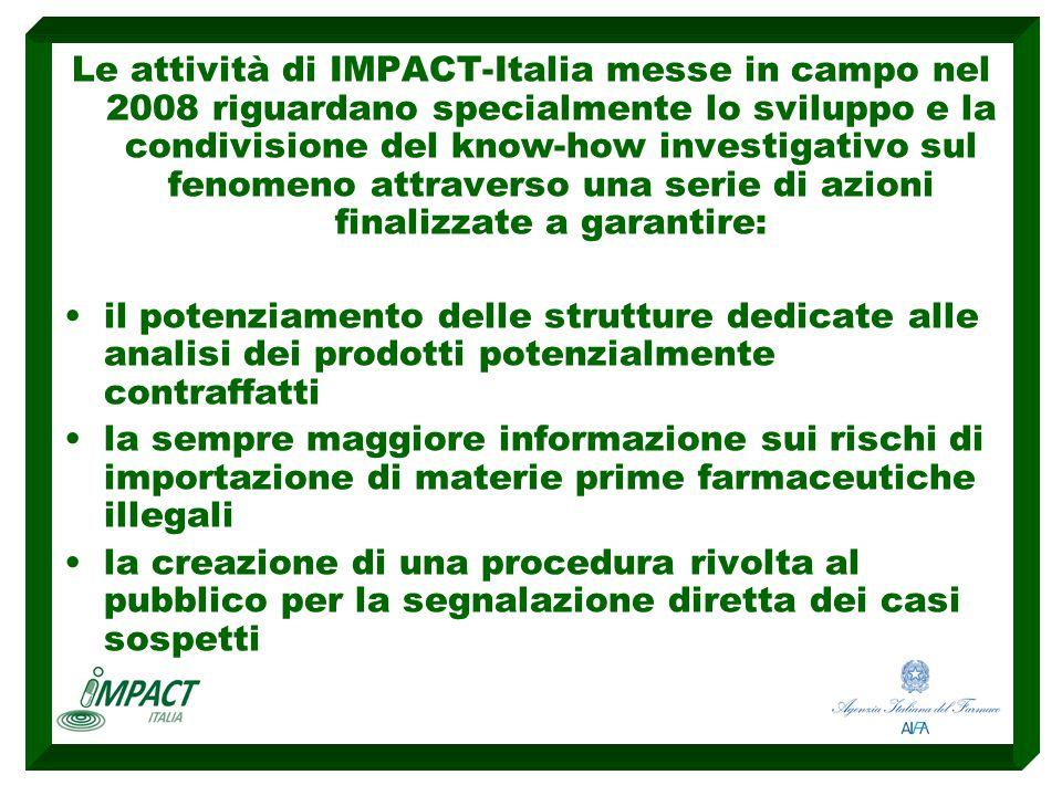 Le attività di IMPACT-Italia messe in campo nel 2008 riguardano specialmente lo sviluppo e la condivisione del know-how investigativo sul fenomeno att