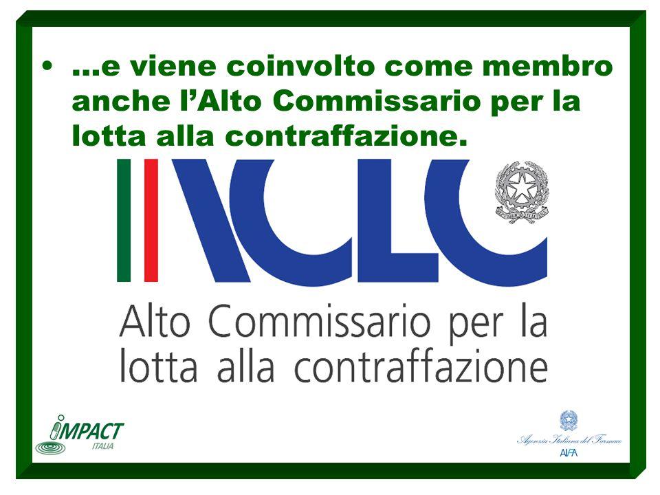 …e viene coinvolto come membro anche l'Alto Commissario per la lotta alla contraffazione.