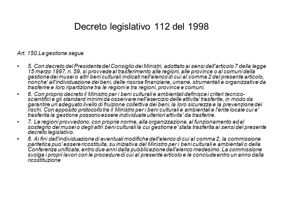 Decreto legislativo 112 del 1998 Art. 150.La gestione segue 5.