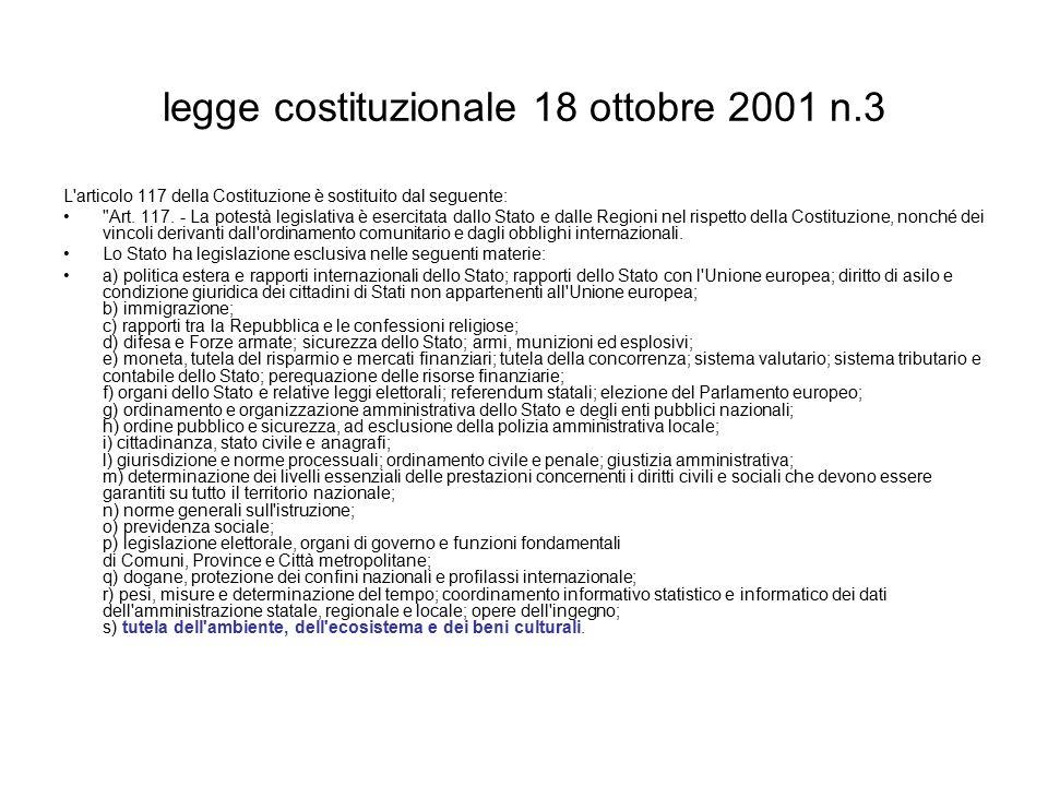 legge costituzionale 18 ottobre 2001 n.3 L articolo 117 della Costituzione è sostituito dal seguente: Art.