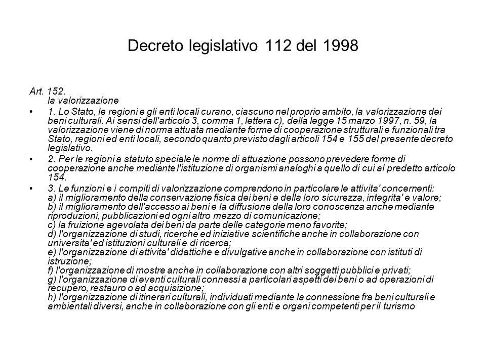 Decreto legislativo 112 del 1998 Art. 152. la valorizzazione 1.