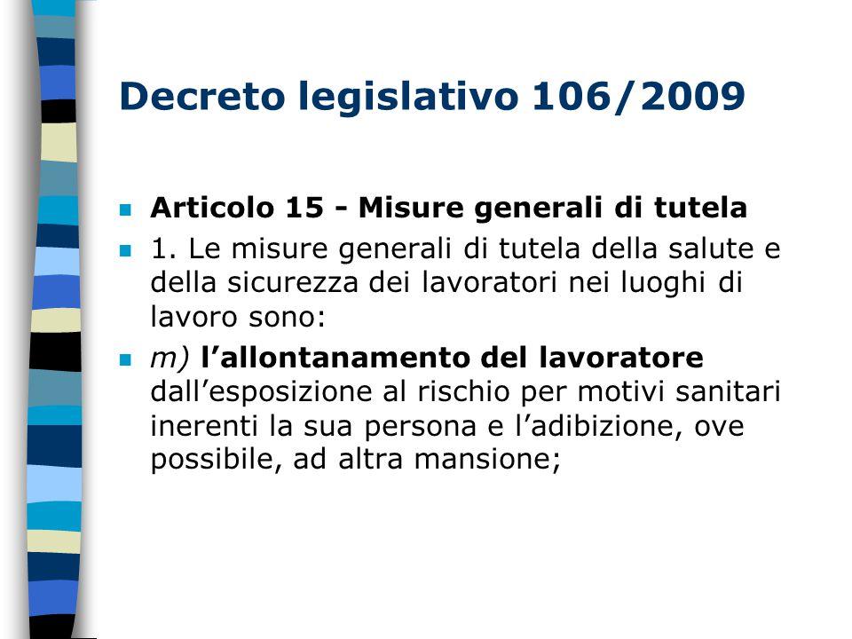 Decreto legislativo 106/2009 n Articolo 15 - Misure generali di tutela n 1.