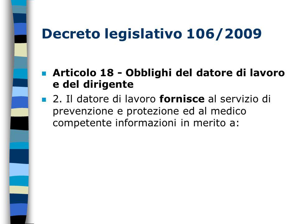 Decreto legislativo 106/2009 Articolo 18 - Obblighi del datore di lavoro e del dirigente n 2.