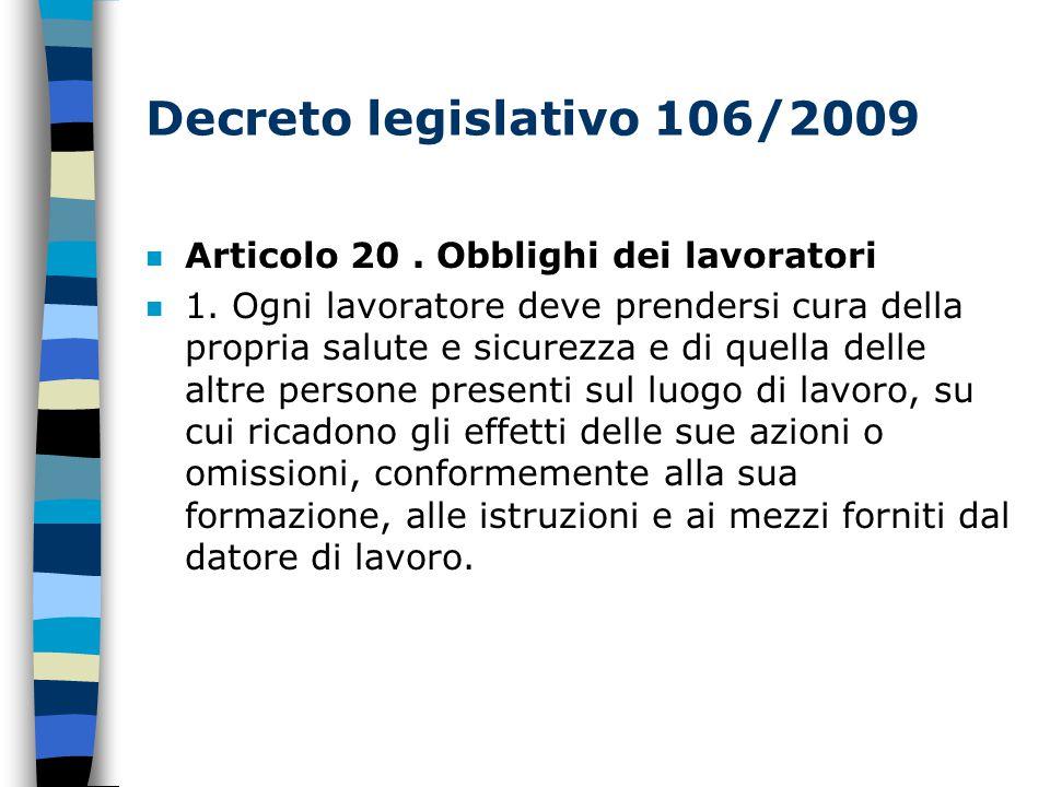 Decreto legislativo 106/2009 n Articolo 20.Obblighi dei lavoratori n 1.