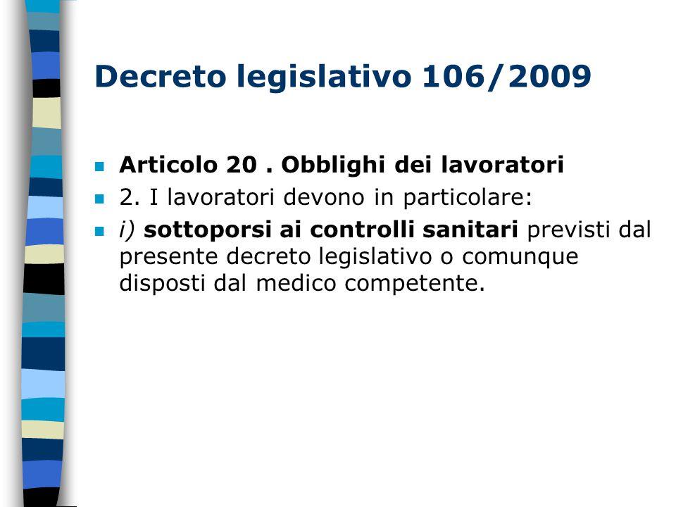 Decreto legislativo 106/2009 n Articolo 20.Obblighi dei lavoratori n 2.