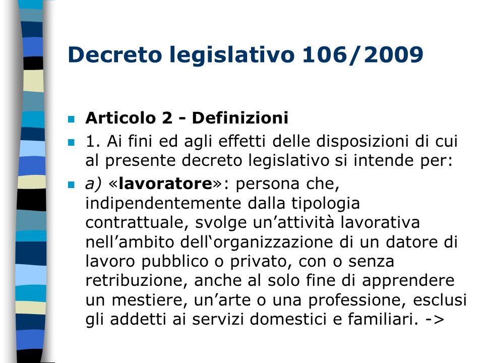 Decreto legislativo 106/2009 n Articolo 2 - Definizioni n 1.