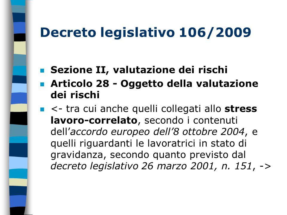 Decreto legislativo 106/2009 n Sezione II, valutazione dei rischi n Articolo 28 - Oggetto della valutazione dei rischi n