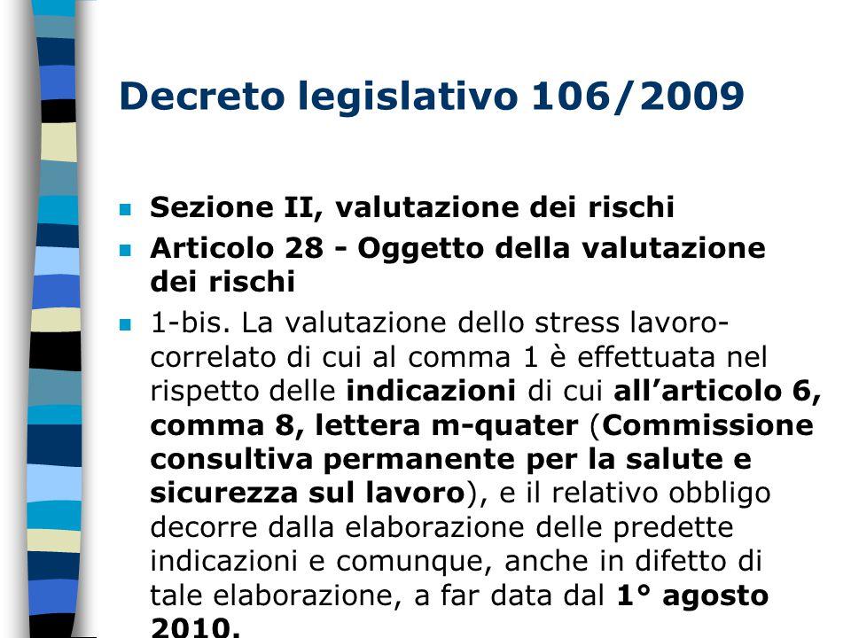 Decreto legislativo 106/2009 n Sezione II, valutazione dei rischi n Articolo 28 - Oggetto della valutazione dei rischi n 1-bis.