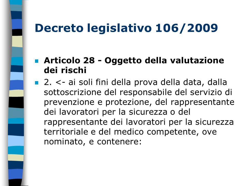 Decreto legislativo 106/2009 n Articolo 28 - Oggetto della valutazione dei rischi n 2.