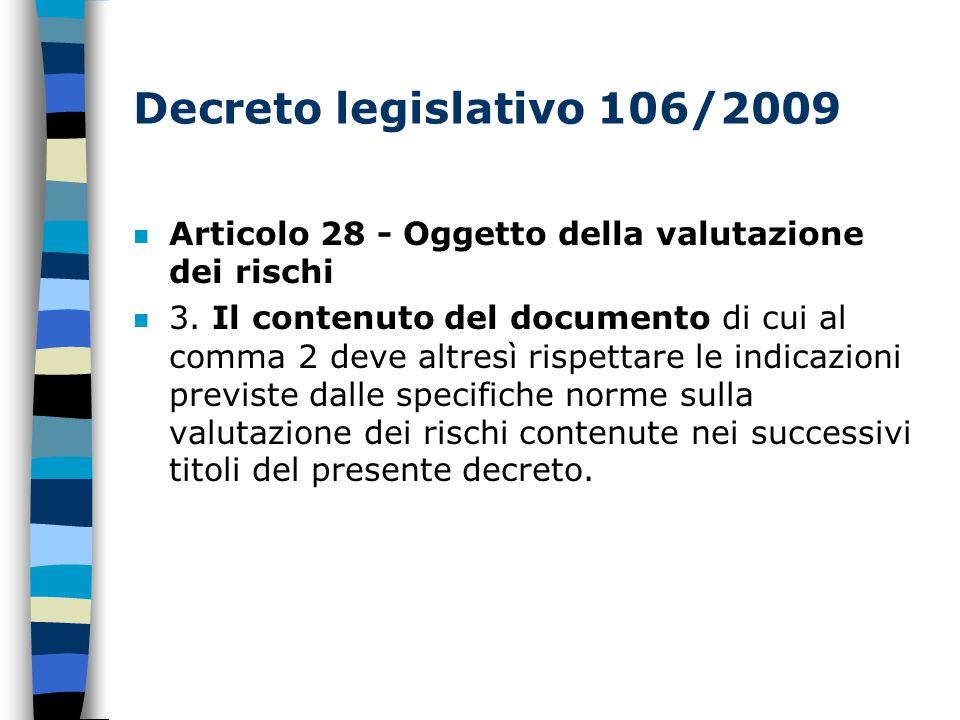 Decreto legislativo 106/2009 n Articolo 28 - Oggetto della valutazione dei rischi 3.