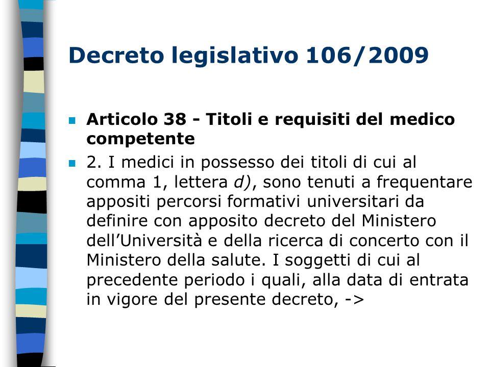 Decreto legislativo 106/2009 n Articolo 38 - Titoli e requisiti del medico competente n 2.