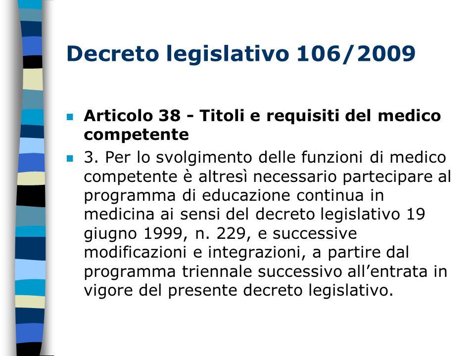 Decreto legislativo 106/2009 n Articolo 38 - Titoli e requisiti del medico competente n 3.