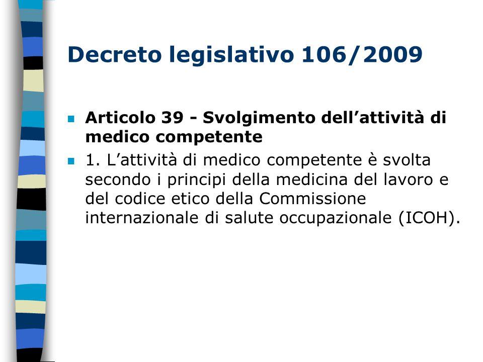 Decreto legislativo 106/2009 n Articolo 39 - Svolgimento dell'attività di medico competente n 1.