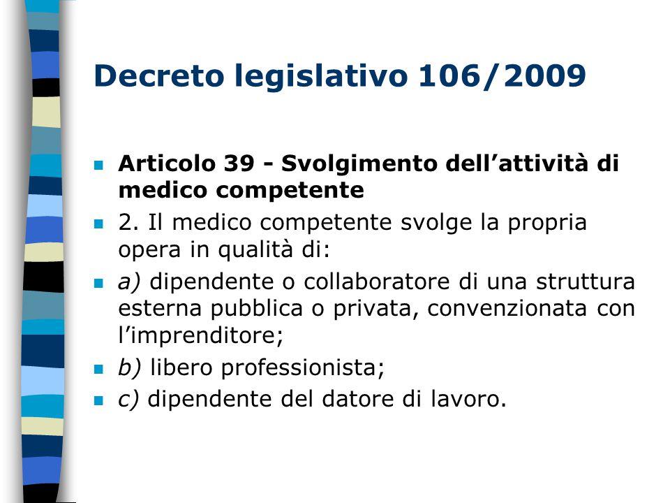 Decreto legislativo 106/2009 n Articolo 39 - Svolgimento dell'attività di medico competente n 2.