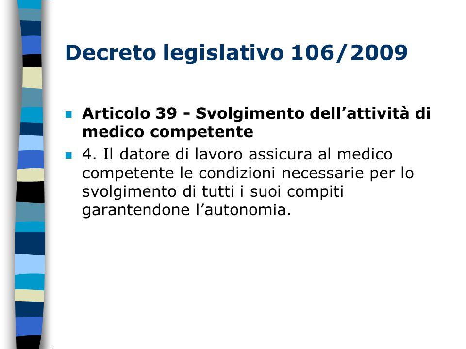 Decreto legislativo 106/2009 n Articolo 39 - Svolgimento dell'attività di medico competente n 4.
