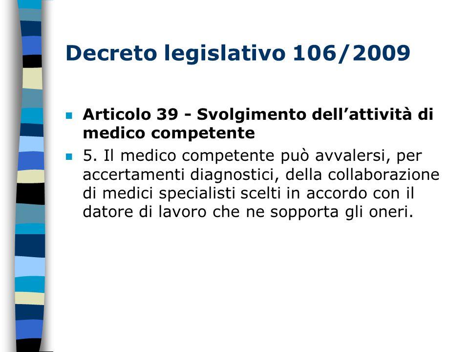Decreto legislativo 106/2009 n Articolo 39 - Svolgimento dell'attività di medico competente n 5.