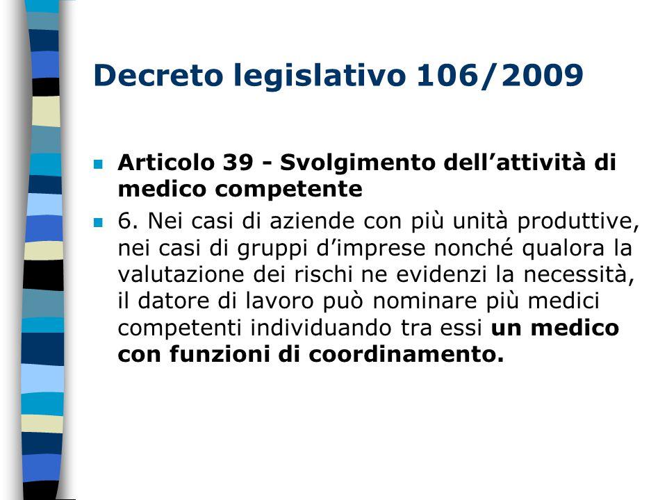 Decreto legislativo 106/2009 n Articolo 39 - Svolgimento dell'attività di medico competente n 6.