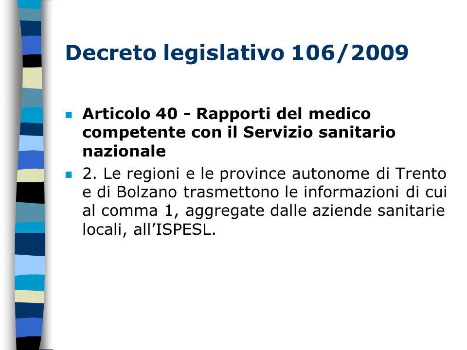 Decreto legislativo 106/2009 n Articolo 40 - Rapporti del medico competente con il Servizio sanitario nazionale n 2.