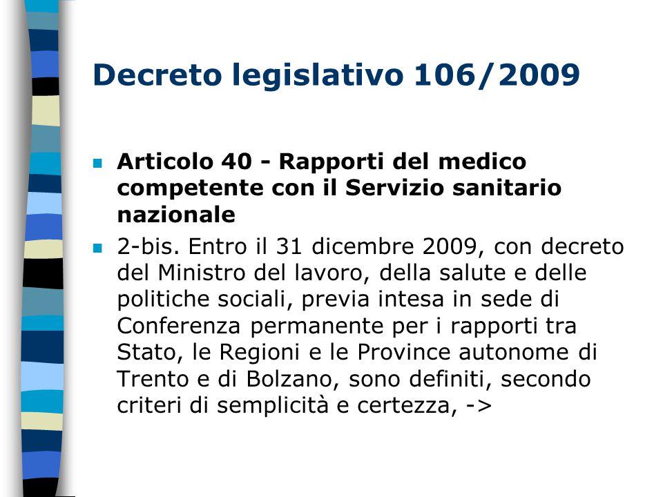 Decreto legislativo 106/2009 n Articolo 40 - Rapporti del medico competente con il Servizio sanitario nazionale n 2-bis.