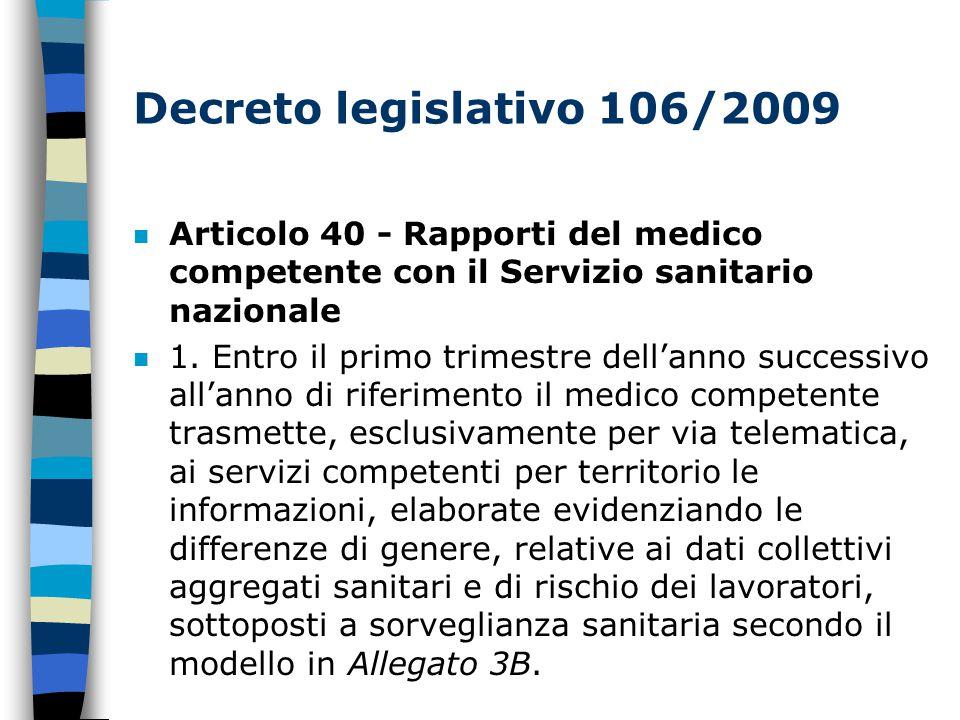 Decreto legislativo 106/2009 n Articolo 40 - Rapporti del medico competente con il Servizio sanitario nazionale n 1.