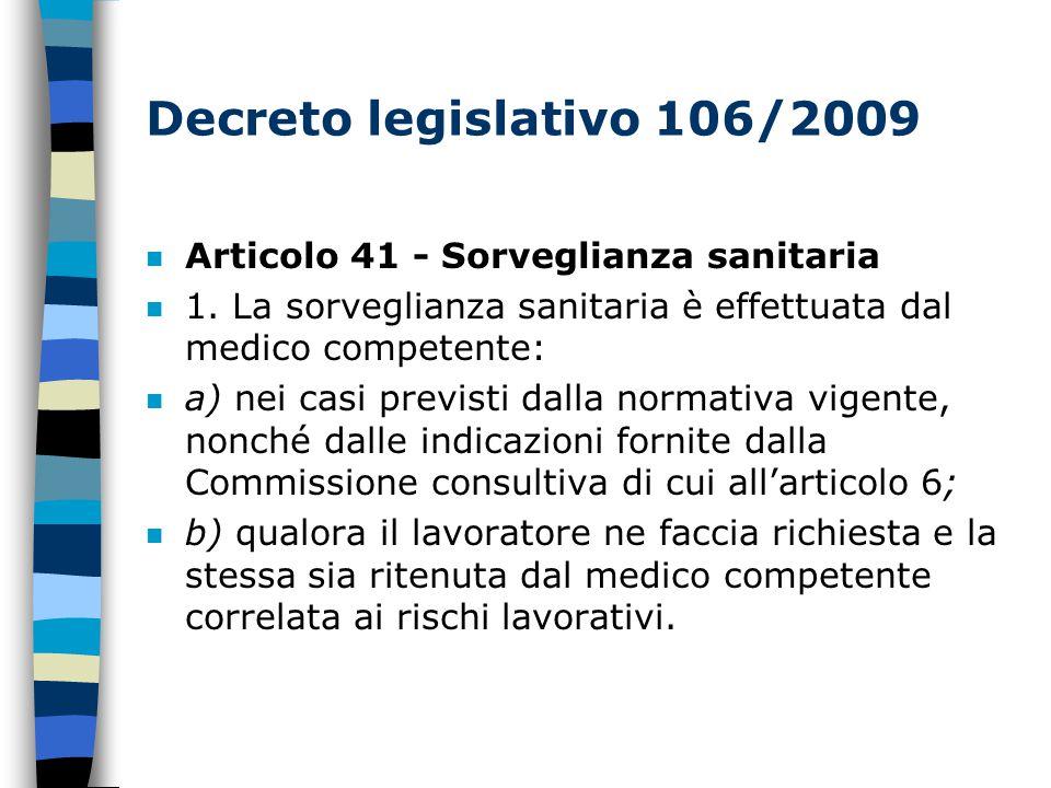 Decreto legislativo 106/2009 n Articolo 41 - Sorveglianza sanitaria n 1.