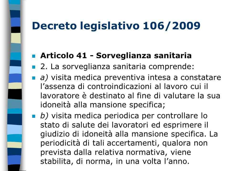 Decreto legislativo 106/2009 n Articolo 41 - Sorveglianza sanitaria n 2.